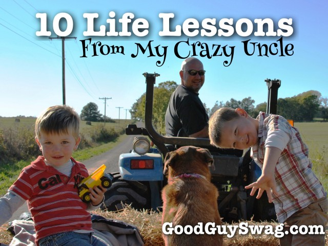 10 life lessons from my crazy uncle