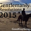 Gentlemanly Resolutions 2015