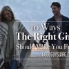 10 ways the right girl should make you feel