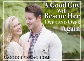 a good guy will rescue her over and over again