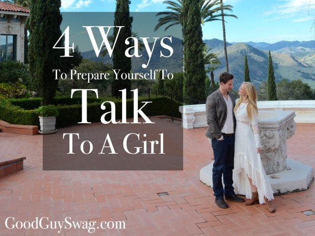 ways to prepare yourself to talk to a girl