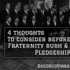 Thoughts to consider before fraternity rush and pledgeship
