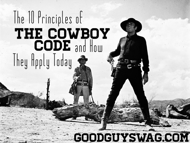 10 Principles of the Cowboy Code and how they apply today