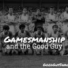 gamesmanship and the good guy