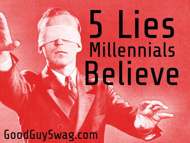 Lies Millennials believe