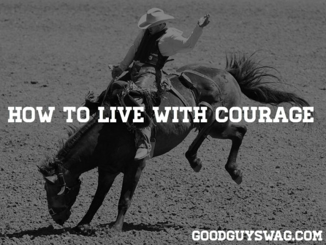 how to live with courage