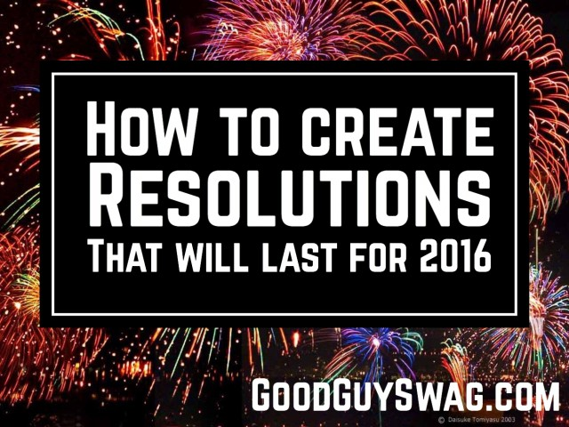 How to create resolutions that will last for 2016