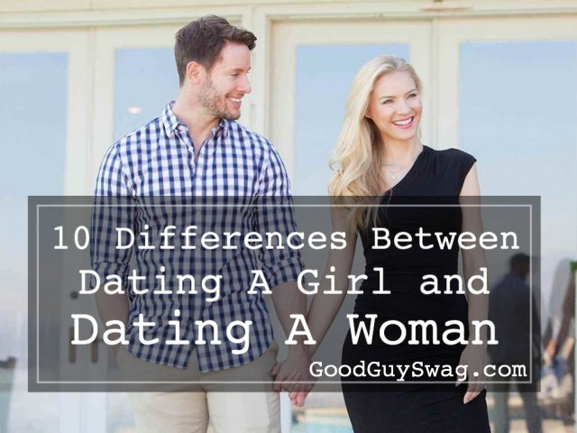11 differences between dating a girl or a woman