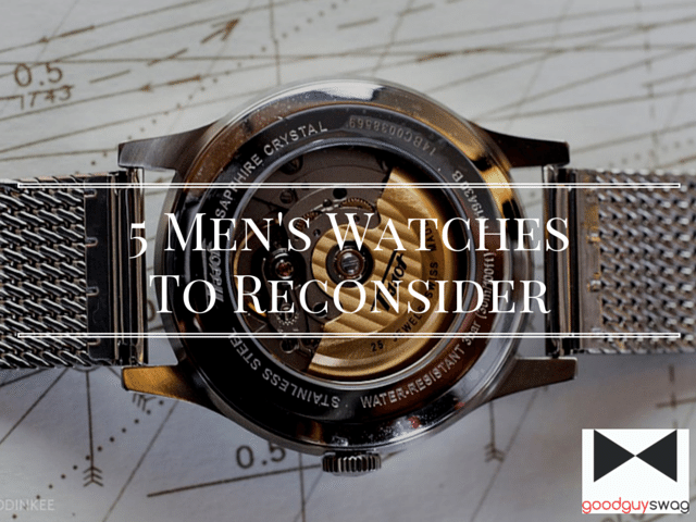 5 men's watches to reconsider