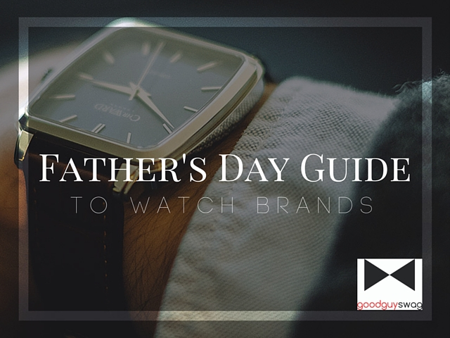 father's day guide to watch brands