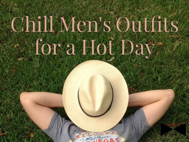 chill men's outfits for a hot day