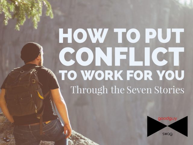 How to Put Conflict to Work for You: The Seven Stories