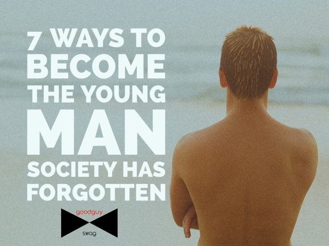 7 Ways to Become the Young Man Society Has Forgotten