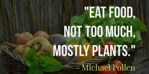 Eat food, not too much, mostly plants