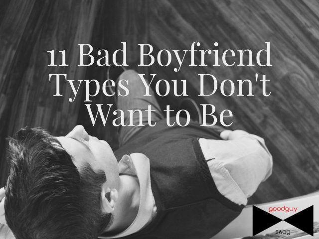 bad boyfriend types