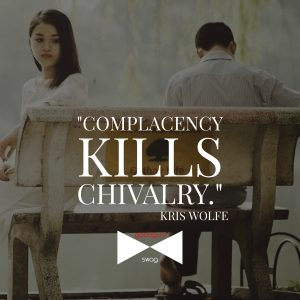 complacency kills chivalry