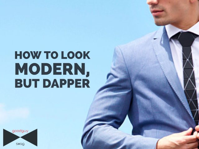 How to Look Modern, But Dapper