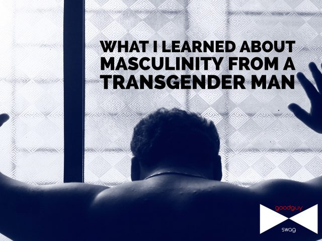 masculinity from a transgender man