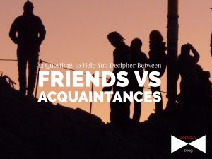 friends vs acquaintances