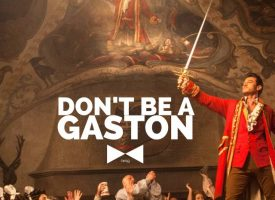 Don't Be a Gaston