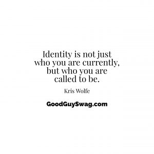 identity who you are called to be