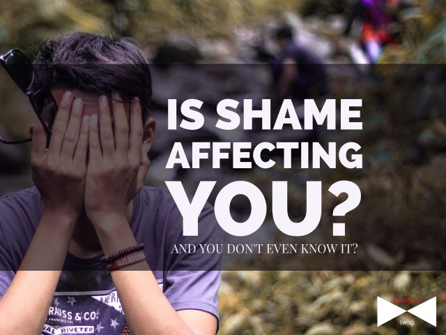 Is Shame Affecting You?