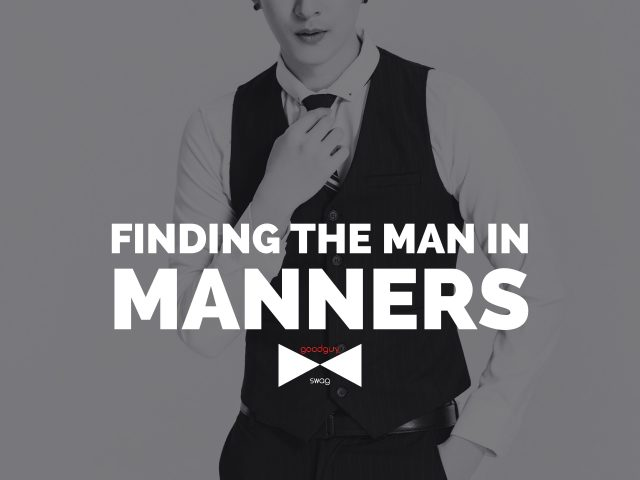 finding the man in manners
