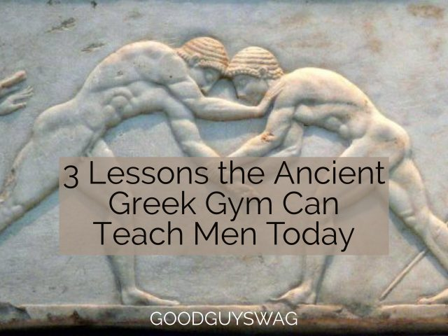 Ancient Greek Gym can Teach Men Today