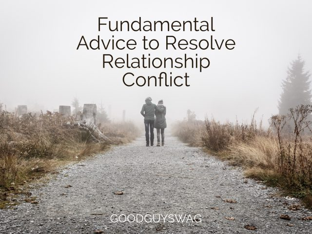 Fundamental advice to resolve relationship conflict