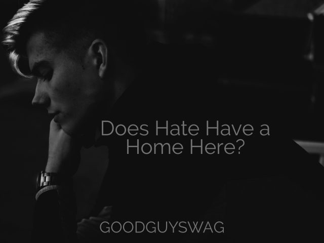 Does Hate Have a Home Here?