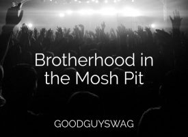 Brotherhood in the Mosh Pit