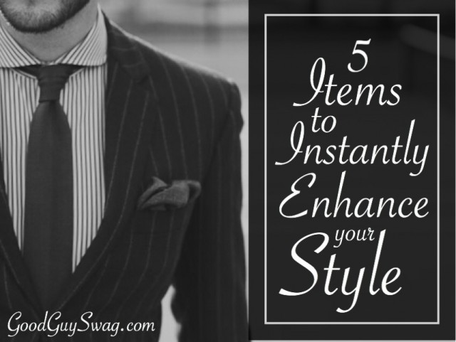 5 items to instantly enhance your style