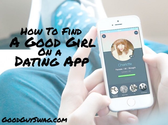 how to find a good girl on a dating app