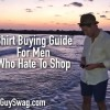 Shirt Buying Guide for Men Who Hate to Shop