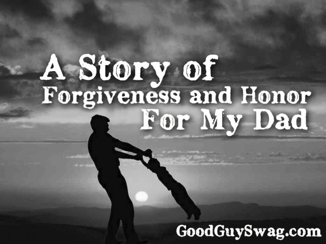 a story of forgiveness and honor for dad.  The first memory I have of him was on a Father's Day and I was about 5 or 6 maybe. I remember being scared though because I didn't know him.