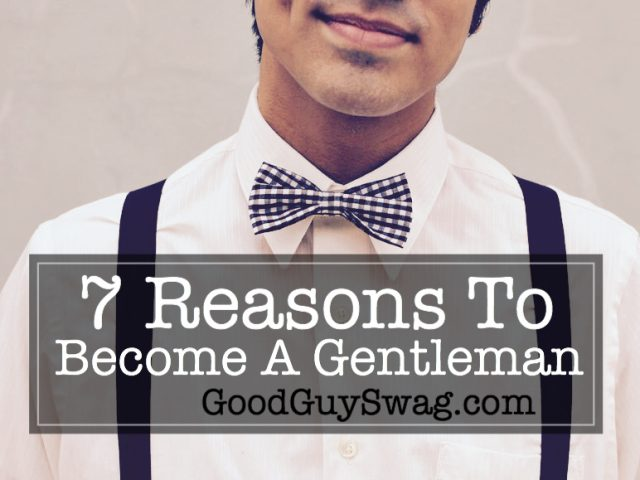Reasons to become a gentleman