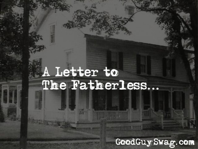 A letter to the fatherless