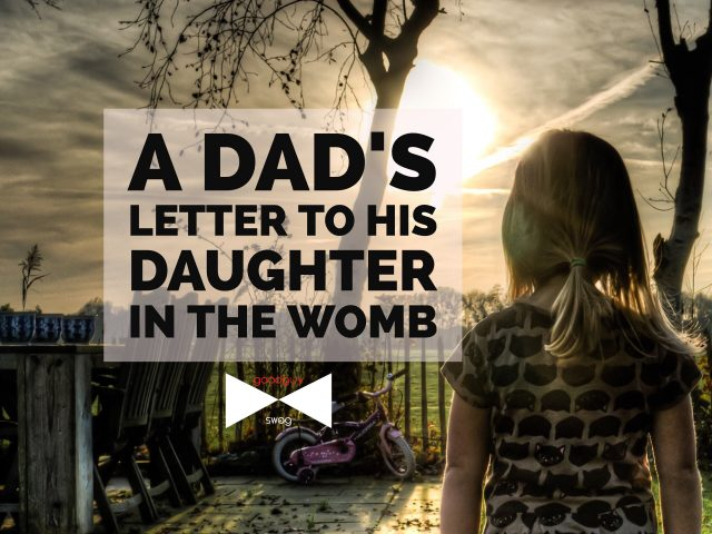 A dad's letter to his daughter in the Womb