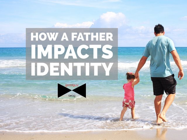 How a Father Impacts identity