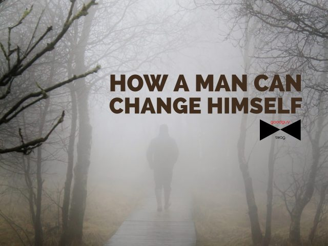 how a man can change himself