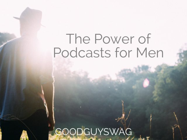 Power of podcasts for men